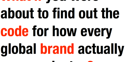 What if you were about to find out the code for how every global brand actually communicates?